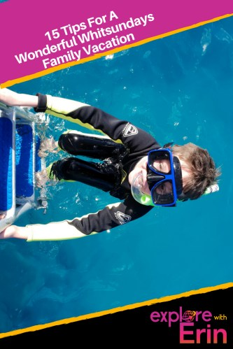 Pin 15 tips for a wonderful Whitsundays family vacation - your need to know guide before you go!