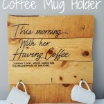 Coffee Mug Holder Diy Pallet Project And Personalized Mugs Exploring Domesticity