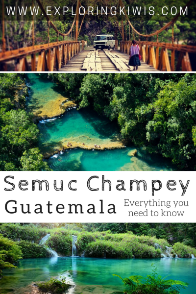 Semuc Champey Guatemala - everything you need to know