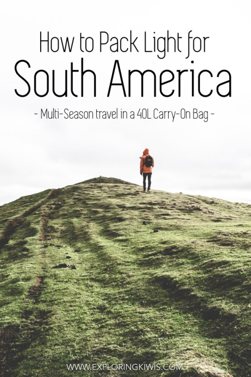 Travel light through South America using our packing list. Multi-season isn't a problem, even in a carry-on pack! #southamerica #travel #travellight #minimalism #packlight