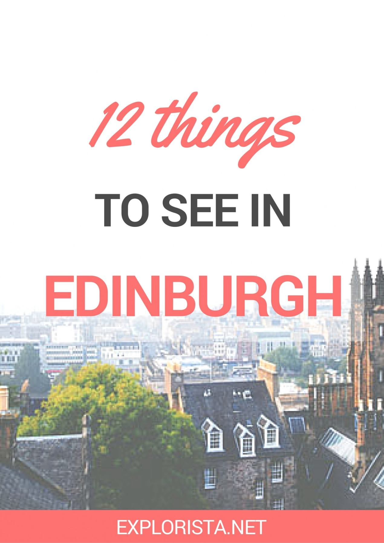 12 can't miss things to see in Edinburgh