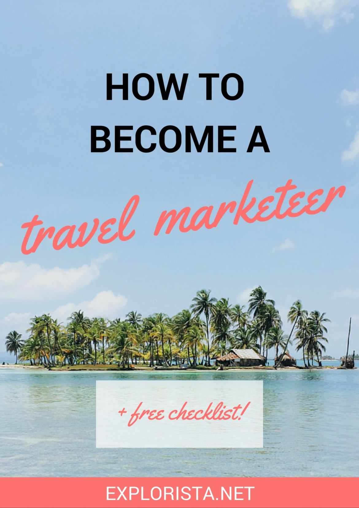 How to become a travel marketeer (+ a free checklist!)