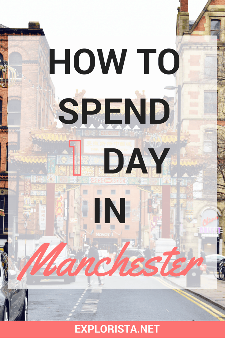Day trip: How to spend 1 day in surprising Manchester!