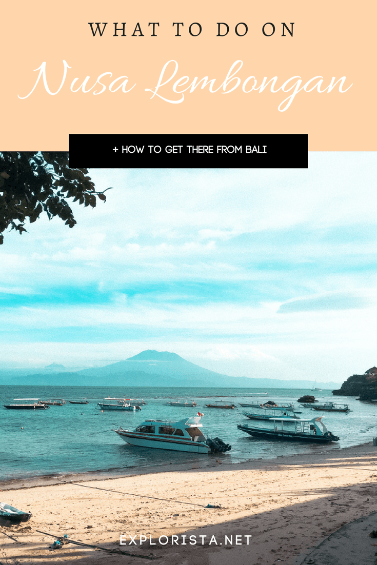 What to do in Nusa Lembongan (and how to get there from Bali)