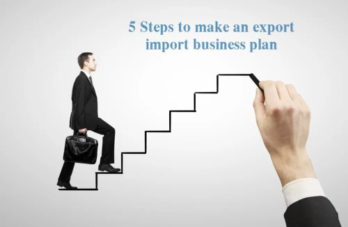 making an export-import business plan includes 5 steps and 2 phases.