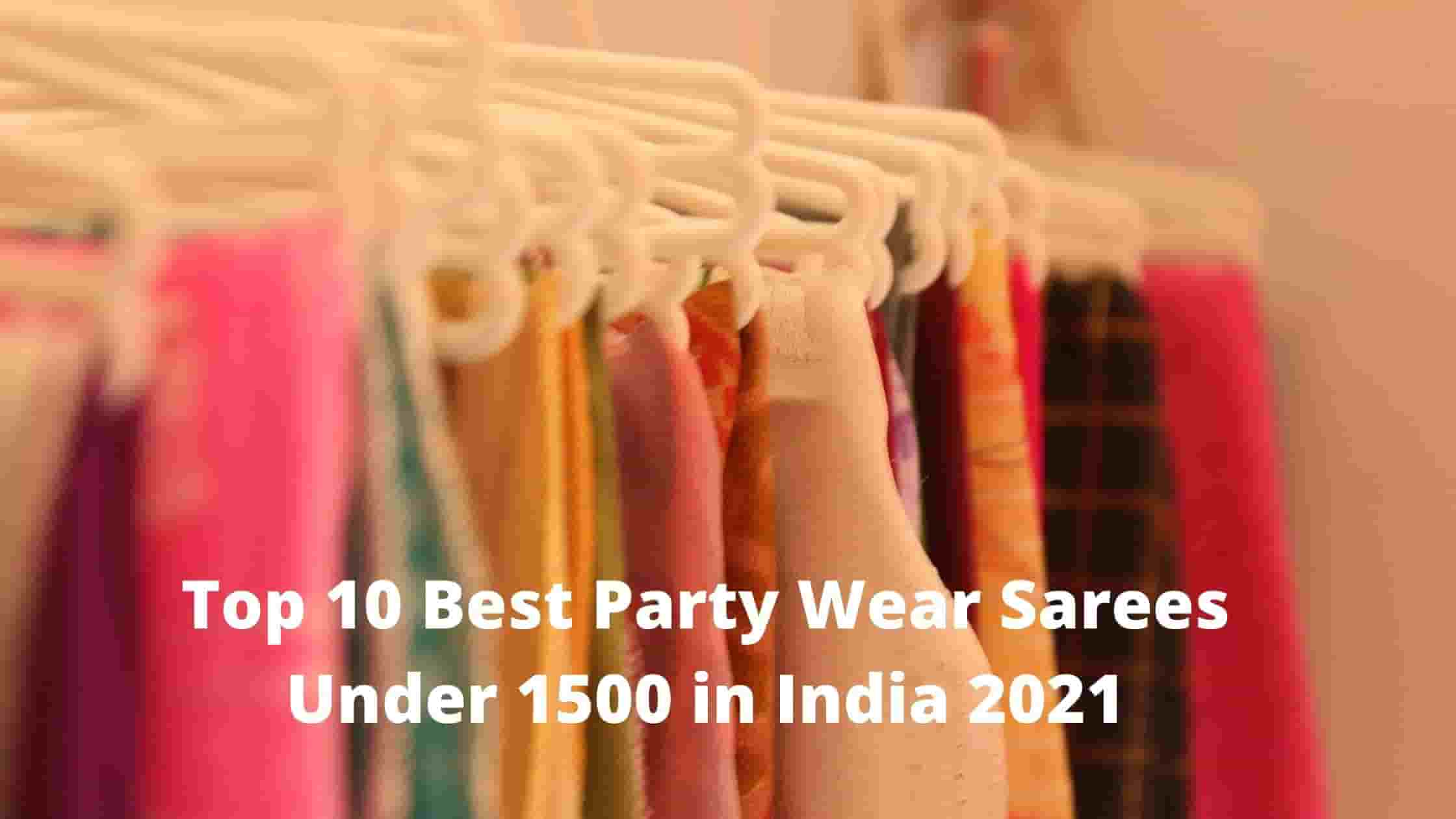 Now Top 10 Best Party Wear Sarees Under 1500 in India 2021 [Bengali]