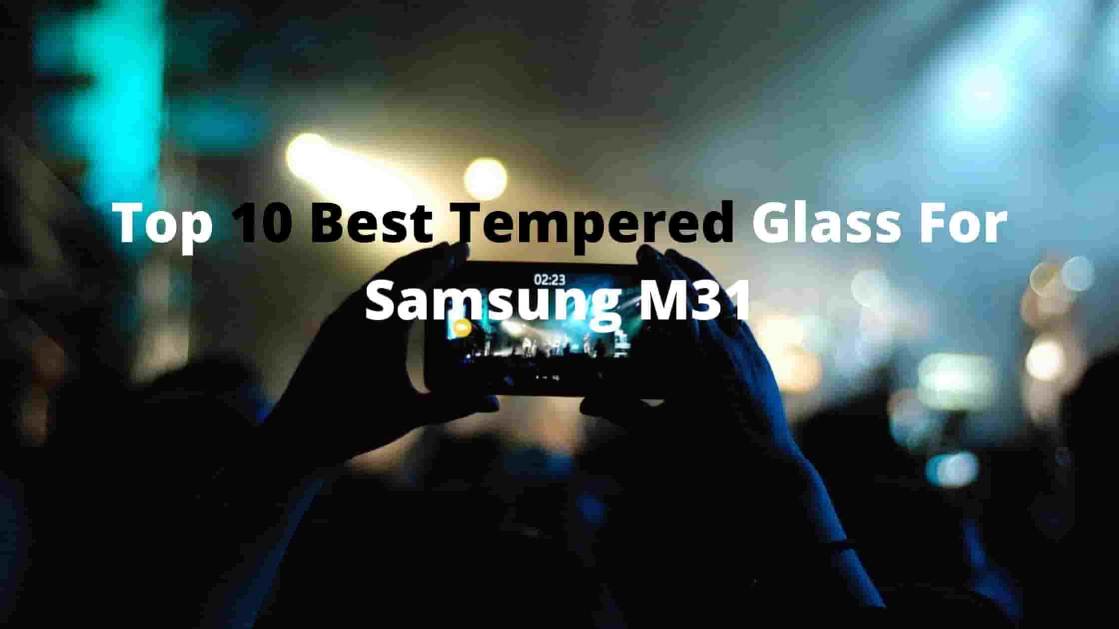 Now Top 10 Best Tempered Glass For Samsung M31 in India 2021 [Bengali]