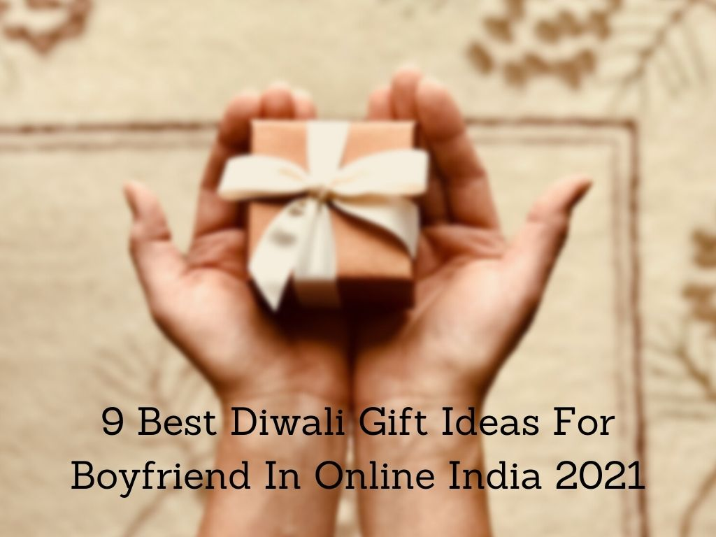 You are currently viewing Now 9 Best Diwali Gift Ideas For Boyfriend In Online India 2021 [Bengali]
