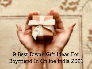 Read more about the article Now 9 Best Diwali Gift Ideas For Boyfriend In Online India 2021 [Bengali]