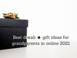 Read more about the article Best diwali ☻ gift ideas for grandparents in online 2021 [Bengali]