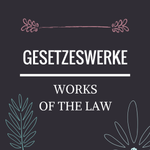 Gesetzeswerke - Works of the Law