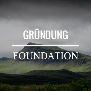 Gründung - Foundation