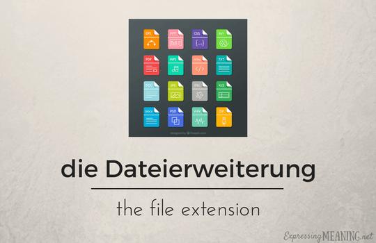 die Dateierweiterung - file extension