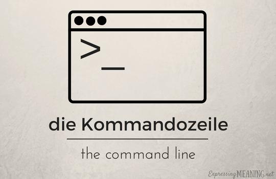 die Kommandozeile - command line