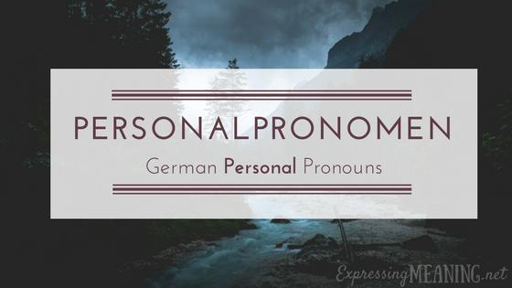Personalpronomen: German Personal Pronouns