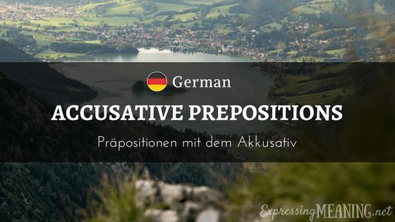 German Accusative Prepositions - Präpositionen mit dem Akkusativ