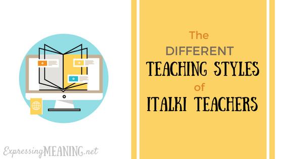 The Different Teaching Styles of iTalki Teachers