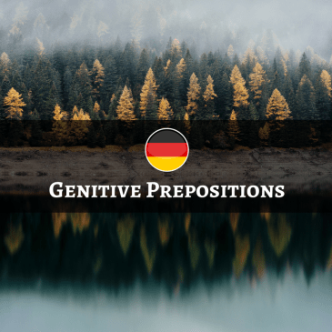 German Genitive Prepositions – Präpositionen mit dem Genitiv
