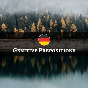 German Genitive Prepositions – Präpositionen mit dem Genitiv
