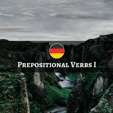 German Prepositional Verbs – Verben mit Präpositional-Ergänzung/Verben mit festen Präpositionen – Part 1