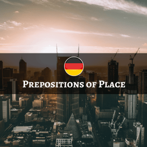 German Prepositions of Place - Lokale Präpositionen