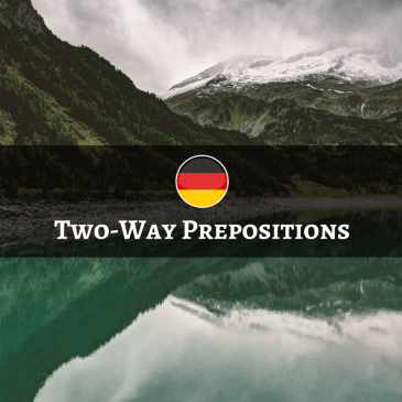 German Two-way Prepositions – Wechselpräpositionen