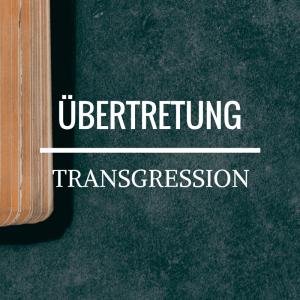 Übertretung - transgression