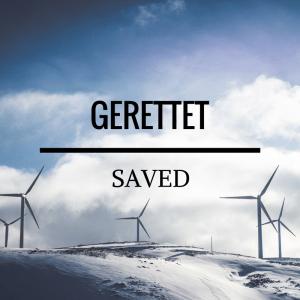 Gerettet - saved