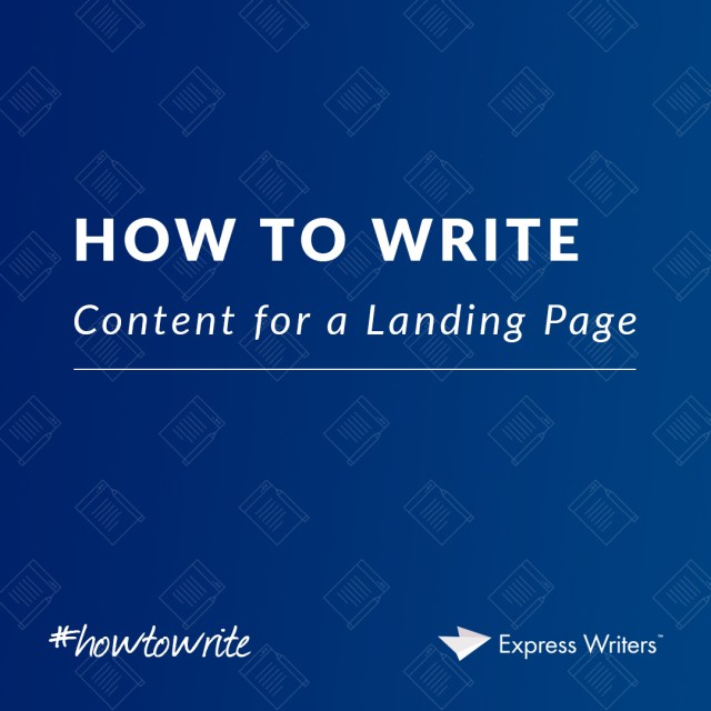 How to Write Content for a Landing Page  Express Writers