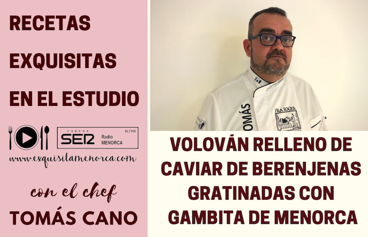 Volován relleno de caviar de berenjenas gratinadas con gambita de Menorca