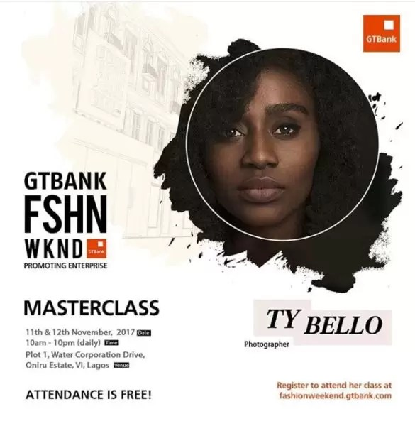 One of Nigeria's foremost photographers, TY Bello, will be having a MASTERCLASS at the gtbank fashion weekend 1