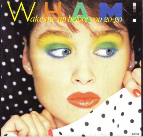 Wham's Wake Me Up Before You Go-Go cover sleeve on Exshoesme.com