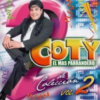 Coty El Mas Parrandero - De coleccion Vol II (2009)
