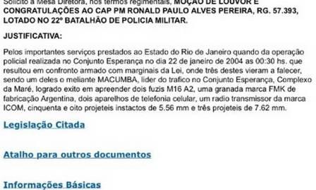 Em março de 2004, major Ronald Paulo Alves Pereira, então capitão, também recebeu uma homenagem por meio de uma moção honrosa