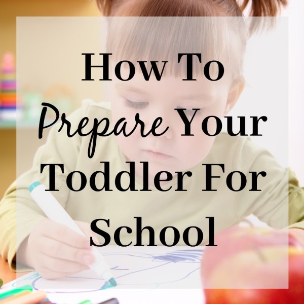 How To Prepare Your Toddler For School