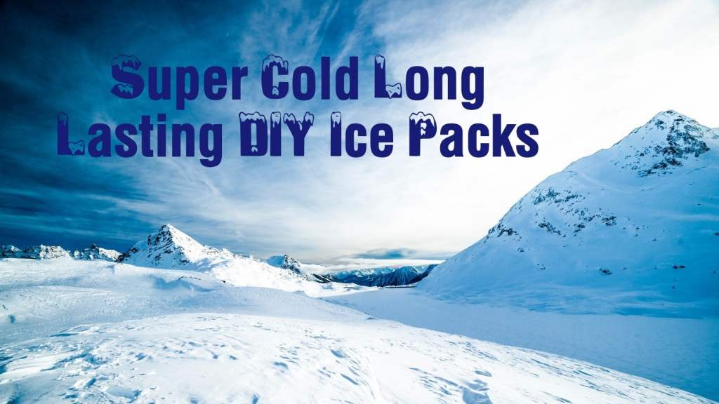 Super Cold Long Lasting DIY Ice Pack