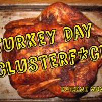 Turkey Day ClusterfLuck