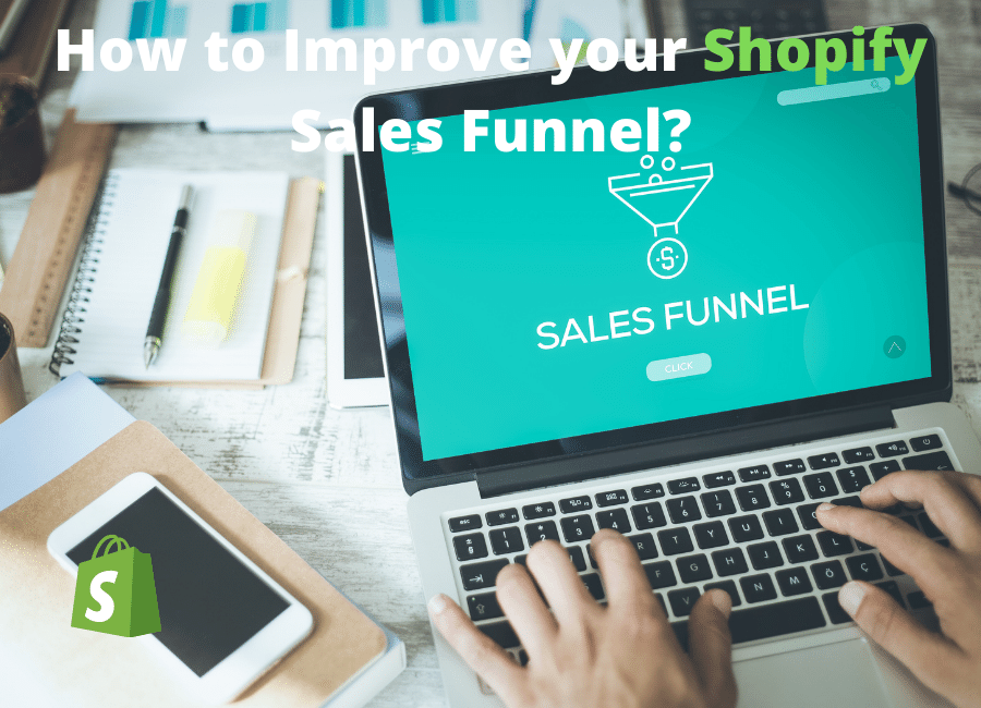 How to Improve your Shopify Sales Funnel