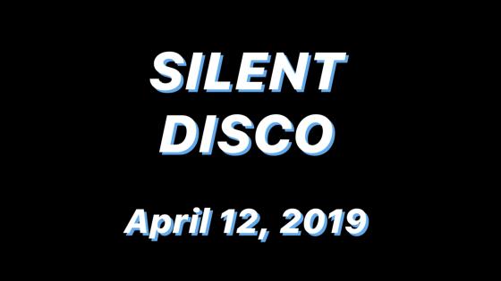 Silent Disco 2019 Recap