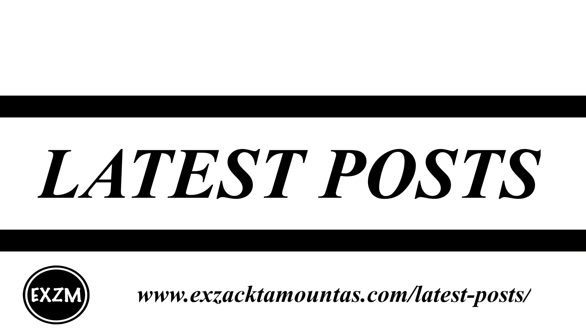 Latest Posts EXZM 12 25 2019