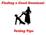 Finding the right Dominant for you : some vetting tips.