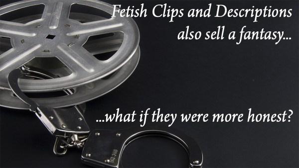 fetish clips - If Clip Descriptions were honest...