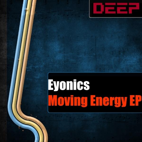 Eyonics - Moving Energy EP