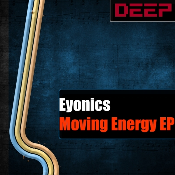 Eyonics - Moving Energy EP
