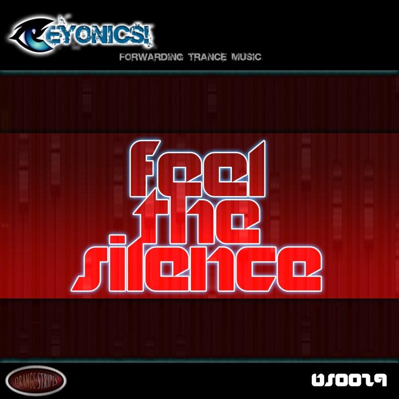 Eyonics - Feel the Silence