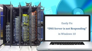 """Easily Fix """"DNS Server is not Responding"""" in Windows 10."""