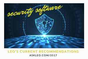 What Security Software Do You Recommend? Basic Protection in Four Steps – Ask Leo!