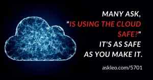 Is Using the Cloud Safe? – Ask Leo!