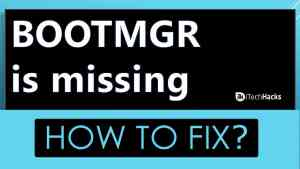 "(6-Methods) Fix ""BOOTMGR is Missing"" for Windows XP, 7, 8, 10"