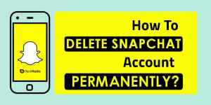 How To Delete Snapchat Account Permanently 2021 (2 Methods)